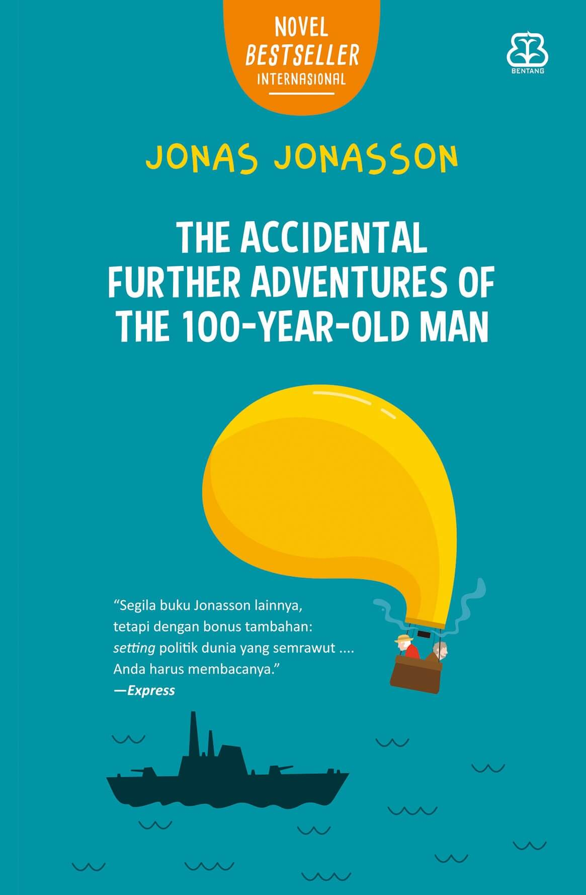 The Accidental Further Adventures Of The 100 Year-Old Man