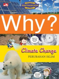 Image of Why? Climate Change : Perubahan Iklim